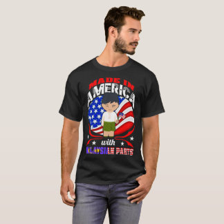 Made In America With Malaysian Parts Country Shirt