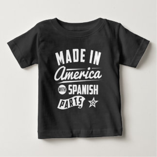 Made In America With Spanish Parts Baby T-Shirt