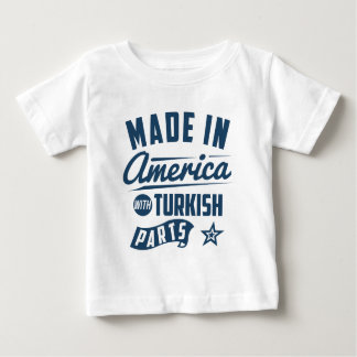 Made In America With Turkish Parts Baby T-Shirt