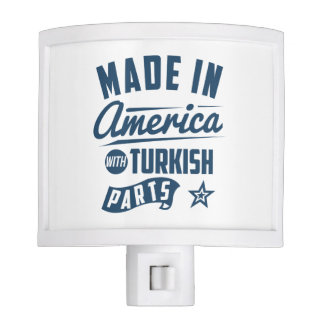 Made In America With Turkish Parts Night Lite