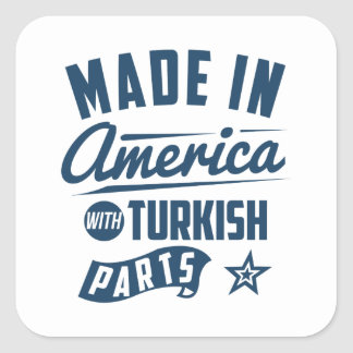Made In America With Turkish Parts Square Sticker