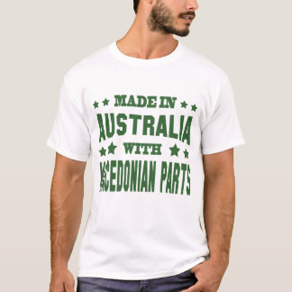 MADE IN AUSTRALIA WITH MACEDONIAN PARTS T-Shirt