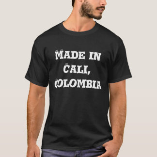 Made in Cali, Colombia - Customized T-Shirt