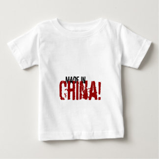 Made in, China! Baby T-Shirt