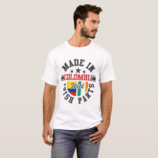 MADE IN COLOMBIA WITH IRISH PARTS T-Shirt