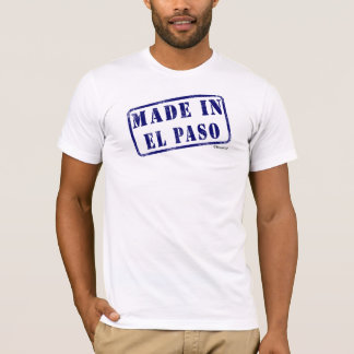 Made in El Paso T-Shirt