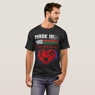 Made In Madagascar A Long Time Ago Pride Country T-Shirt