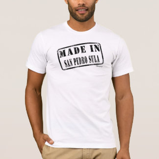 Made in San Pedro Sula T-Shirt