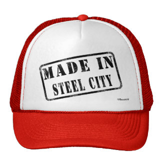 Made in Steel City Trucker Hat