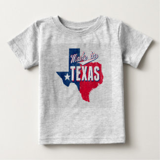 """""""Made In Texas"""" Baby T-Shirt"""