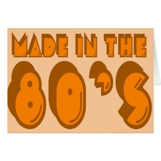 Made in the 80's greeting card