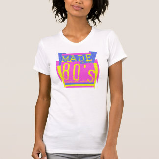 Made in the 80's NINETEEN-EIGHTIES T Shirts