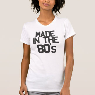 Made in the 80's t-shirt