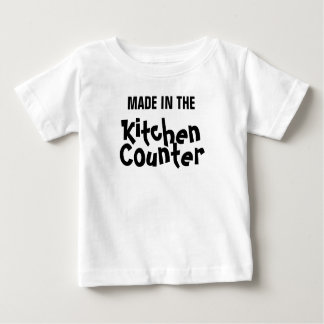 """Made in the Kitchen Counter"" Baby T-Shirt"