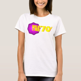 Made In The Seventies T-Shirt
