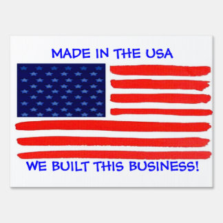 Made in the USA  We Built This Business Yard Sign