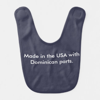Made in the USA with Dominican parts bib