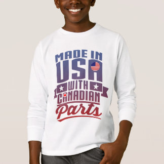 Made In USA With Canadian Parts T-Shirt