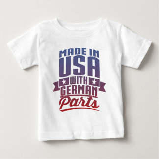 Made In USA With German Parts Baby T-Shirt