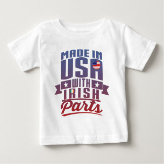 Made In USA With Irish Parts Baby T-Shirt