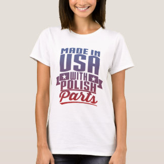 Made In USA With Polish Parts T-Shirt