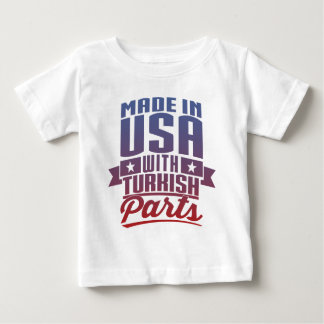 Made In USA With Turkish Parts Baby T-Shirt