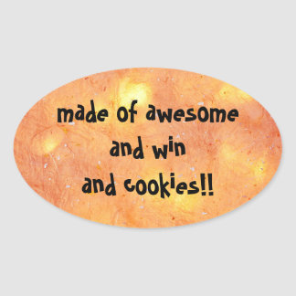 made of awesome and win and cookies - stickers!