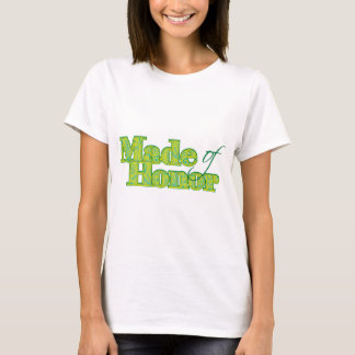 Made of Honor Green T-Shirt