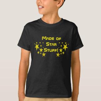 Made of Star Stuff! T-shirt
