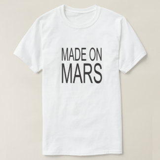 Made on Mars the best man T-Shirt