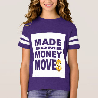 Made Some Money Moves T-Shirt