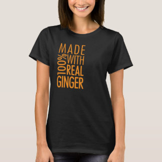 Made with real ginger T-Shirt