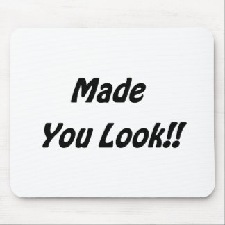 made you look mouse pad