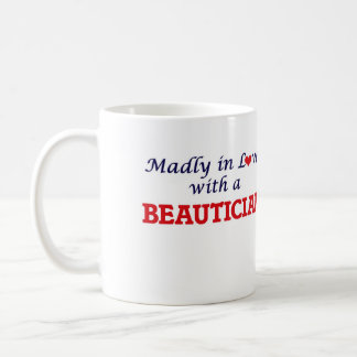 Madly in love with a Beautician Classic White Coffee Mug