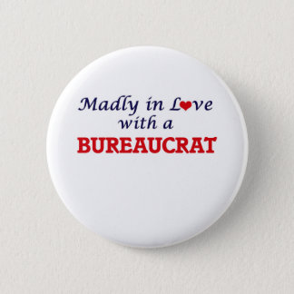 Madly in love with a Bureaucrat 2 Inch Round Button