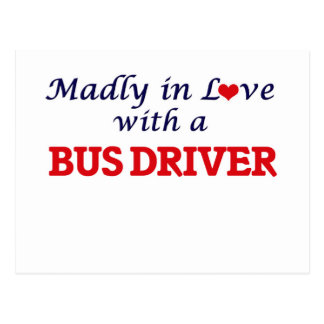 Madly in love with a Bus Driver Postcard