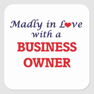 Madly in love with a Business Owner Square Sticker