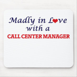 Madly in love with a Call Center Manager Mouse Pad