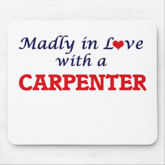 Madly in love with a Carpenter Mouse Pad