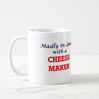 Madly in love with a Cheese Maker Coffee Mug
