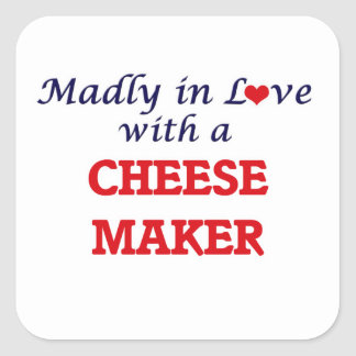 Madly in love with a Cheese Maker Square Sticker