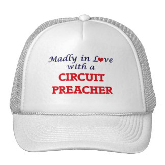 Madly in love with a Circuit Preacher Trucker Hat