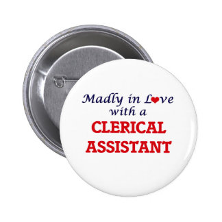 Madly in love with a Clerical Assistant 2 Inch Round Button