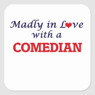 Madly in love with a Comedian Square Sticker