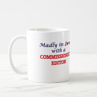 Madly in love with a Commissioning Editor Coffee Mug