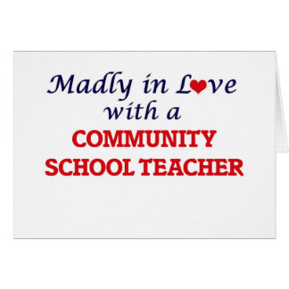 Madly in love with a Community School Teacher Card