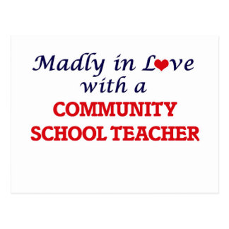 Madly in love with a Community School Teacher Postcard