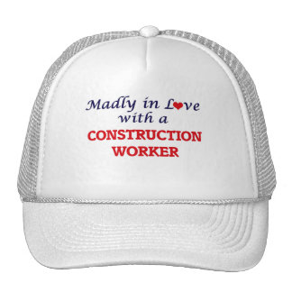 Madly in love with a Construction Worker Trucker Hat