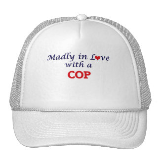 Madly in love with a Cop Trucker Hat