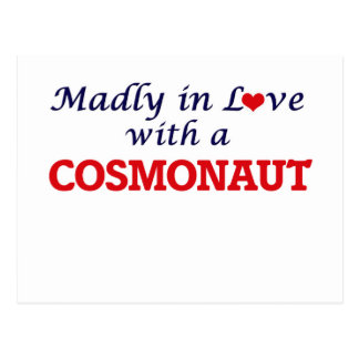 Madly in love with a Cosmonaut Postcard